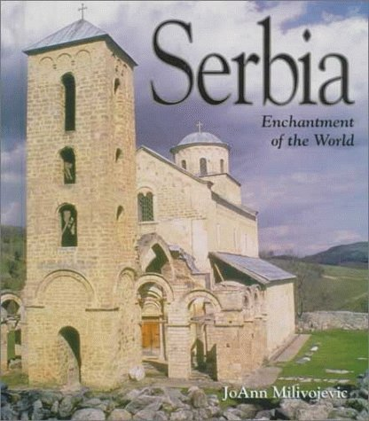 Serbia (Enchantment of the World Second Series)