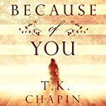 Because of You | T.K. Chapin