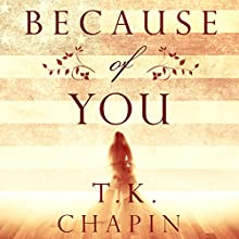 Because of You Audiobook by T.K. Chapin Narrated by Mindy Wade
