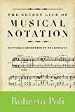 The Secret Life of Musical Notation: Defying Interpretive Traditions (Amadeus)