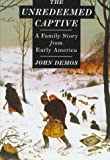 img - for The Unredeemed Captive: A Family Story from Early America book / textbook / text book