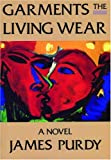 Garments the Living Wear, James Purdy, 0872862399