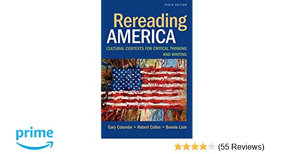 Rereading america cultural contexts for critical thinking and rereading america cultural contexts for critical thinking and writing gary colombo robert cullen bonnie lisle 9781457699214 amazon books fandeluxe Image collections