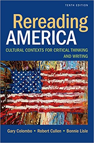 Rereading america cultural contexts for critical thinking and rereading america cultural contexts for critical thinking and writing tenth edition fandeluxe