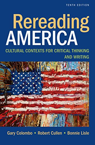 Rereading America: Cultural Contexts for Critical Thinking and Writing cover