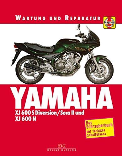 Yamaha XJ 600 S Diversion SECA II und XJ 600 N: Wartung und Reparatur. Print on Demand