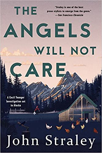 Amazon Fr The Angels Will Not Care John Straley Livres