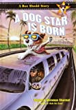A Dog Star Is Born, Marjorie Weinman Sharmat, 0375905286