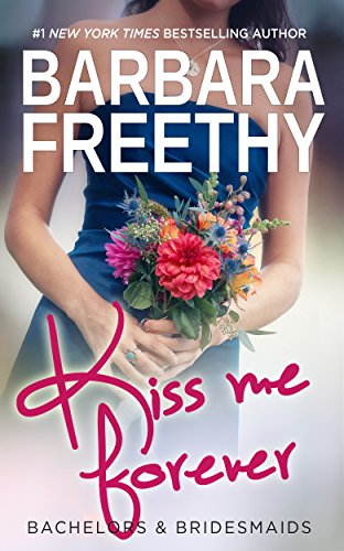 Kiss Me Forever (Bachelors & Bridesmaids #1) by [Freethy, Barbara]