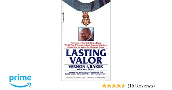 Lasting Valor The Story Of The Only Living Black World War Ii