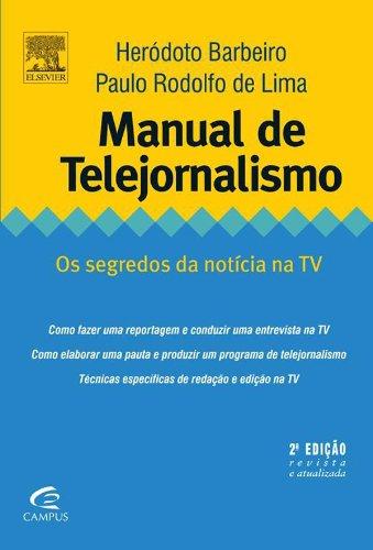 Manual de Telejornalismo: os Segredos da Notícia na Tv