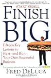 img - for Start Small, Finish Big: Fifteen Key Lessons to Start--and Run--Your Own Successful Business book / textbook / text book