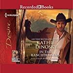 In the Rancher's Arms: Rich, Rugged Ranchers, Book 4 | Kathie Denosky