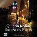 Skinner's Rules Audiobook by Quintin Jardine Narrated by James Bryce