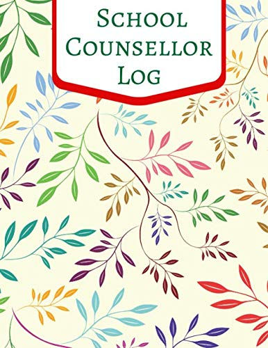 School Counsellor Log: All-In-One Compact Soft Paperback Daily Diary Organizer (Notebook, Journal, Logbook, Planner Organiser) to record Student ... 8.5
