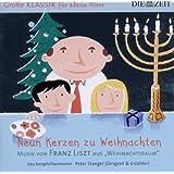 DIE ZEIT: Große Klassik für kleine Hörer: Franz Liszt - Neun Kerzen zu Weihnachten