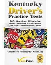Kentucky Driver's Practice Tests: 700+ Questions, All-Inclusive Driver's Ed Handbook to Quickly achieve your Driver's License or Learner's Permit (Cheat Sheets + Digital Flashcards + Mobile App)