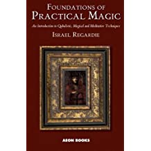 Amazon israel regardie books biography blog audiobooks kindle foundations of practical magic an introduction to qabalistic magical and meditative techniques fandeluxe Image collections