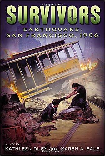 earthquake san francisco 1906 survivors kathleen duey karen a bale 9781481400794 amazon com books