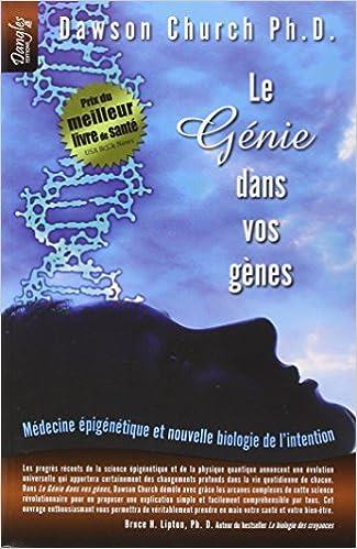Le Génie dans vos gènes - Médecine épigénétique - Dawson Church