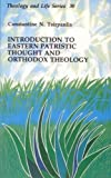 Introduction to Eastern Patristic Thought and Orthodox Theology, Constantine N. Tsirpanlis, 0814658016