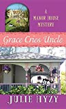 Grace Cries Uncle (Manor House Mystery: Center Point Large Print)