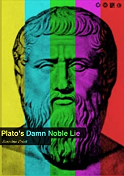 a study of the noble lie in the republic by plato The exercise of power is built on the 'noble lie' that all men are brothers,  plato's republic: a study new haven: yale university press santas, ed.