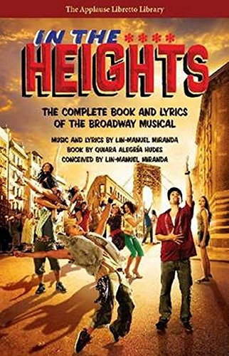 In The Heights: The Complete Book And Lyrics Of The Broadway Musical (Applause Libretto Library)