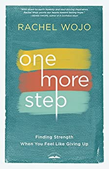 One More Step: Finding Strength When You Feel Like Giving Up