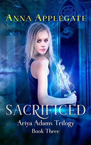 Sacrificed (Book 3 in the Ariya Adams Trilogy)