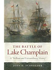"""The Battle of Lake Champlain: A """"Brilliant and Extraordinary Victory"""""""