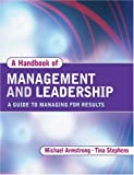 Handbook of Management and Leadership, Michael Armstrong and Tina Stephens, 0749443448