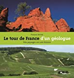 Le tour de France d'un géologue : Nos paysages ont une histoire