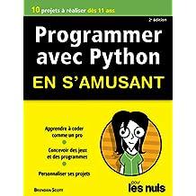 Programmer en s'amusant avec Python 2e édition Pour les Nuls (Mégapoche pour les nuls) (French Edition)