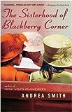 The Sisterhood of Blackberry Corner: A Novel