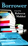The Borrower, Rebecca Makkai, 1410440818