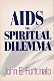 AIDS, the Spiritual Dilemma