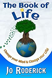The Book of Life: Change your Mind and Change your Life! (The Book of Series) (Volume 1)