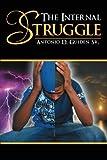 The Internal Struggle, Antonio D. Guiden Sr., 1479763640