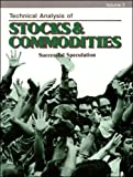 Technical Analysis of Stocks and Commodities : Successful Speculation, , 093877302X