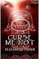 Curse Me Not Paperback
