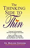 The Thinking Side to Thin: 7 Secrets to Successfully Winning the Weight Loss Game