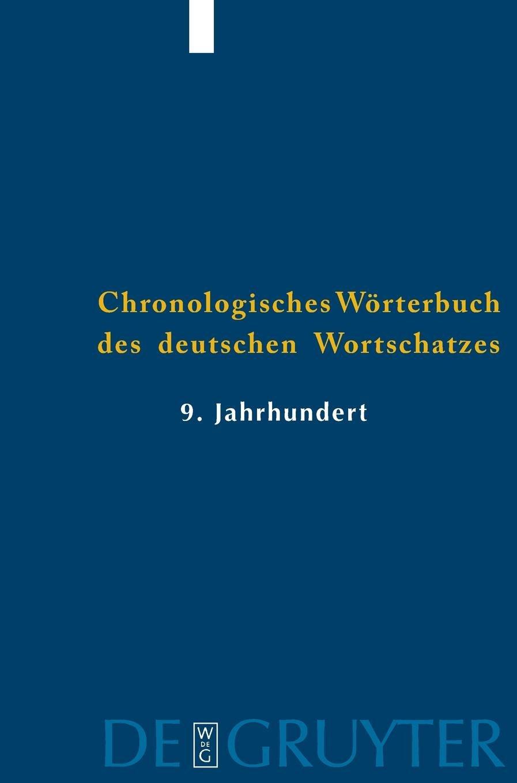 Elmar Seebold: Chronologisches Wörterbuch des deutschen Wortschatzes / Der Wortschatz des 9. Jahrhunderts: (Titelabkürzung: ChWdW9)