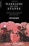 Warriors of the Steppe, Erik Hildinger, 0306810654