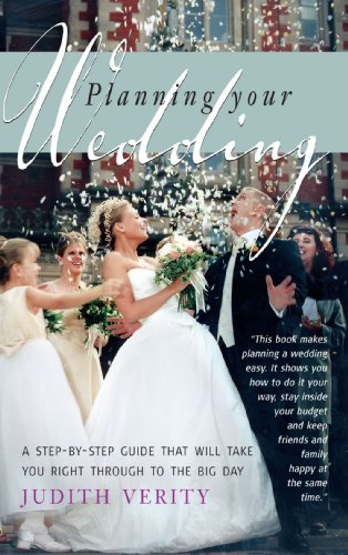Planning your Wedding: A step-by-step guide that will take you right through to the big day