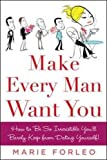 Make Every Man Want You: How to Be So Irresistible You'll Barely Keep from Dating Yourself! (NTC Self-Help)