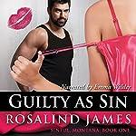 Guilty as Sin: Sinful, Montana, Book 1 | Rosalind James