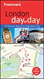 Frommer's London Day by Day, Joe Fullman, 1119994861