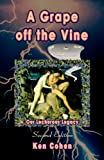 A Grape off the Vine, Second Edition, Ken Cohen, 1594051070