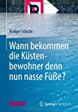 Wann bekommen die Küstenbewohner denn nun nasse Füße? (German Edition), Rüdiger Schacht, 365800326X